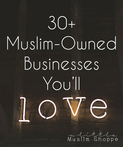 30+ Muslim-Owned Businesses You'll Love
