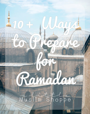 10+ Ways to Prepare for Ramadan