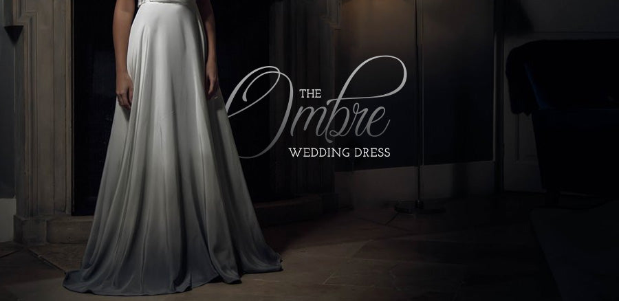 The Ombre Wedding Dress: The Ultimate Way to Show Your True Colours