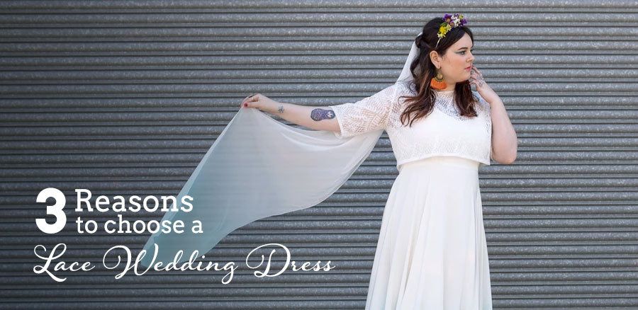 3 reasons to choose a lace wedding dress