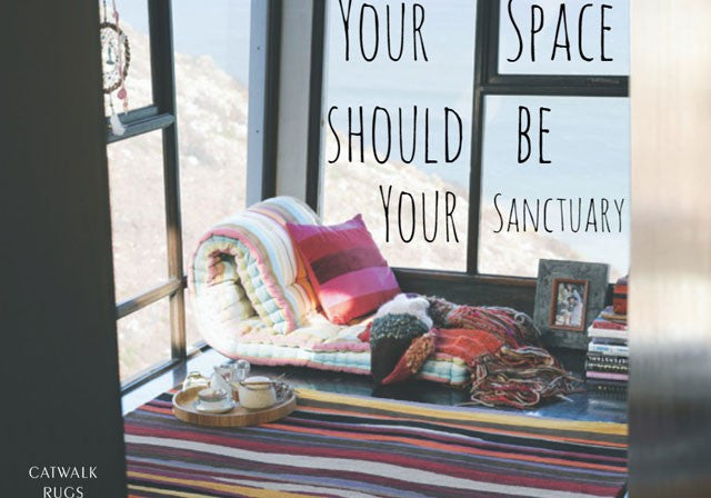 Your Space Should Be Your Sanctuary - The Catwalk Rugs Journal