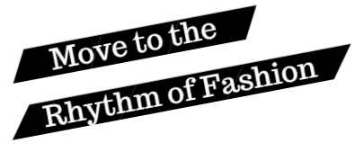 Move to the Rhythm of Fashion
