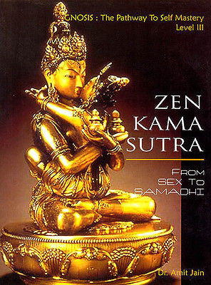 Zen Kama Sutra: From Sex to Samadhi Paperback book New Self Mastery Level 3