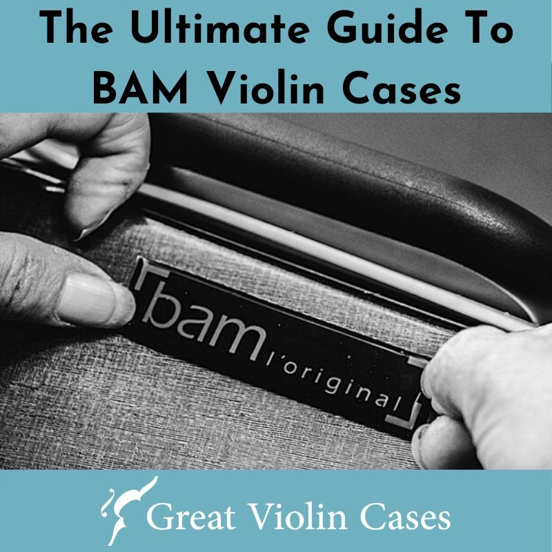 The Ultimate Guide To BAM Violin Cases