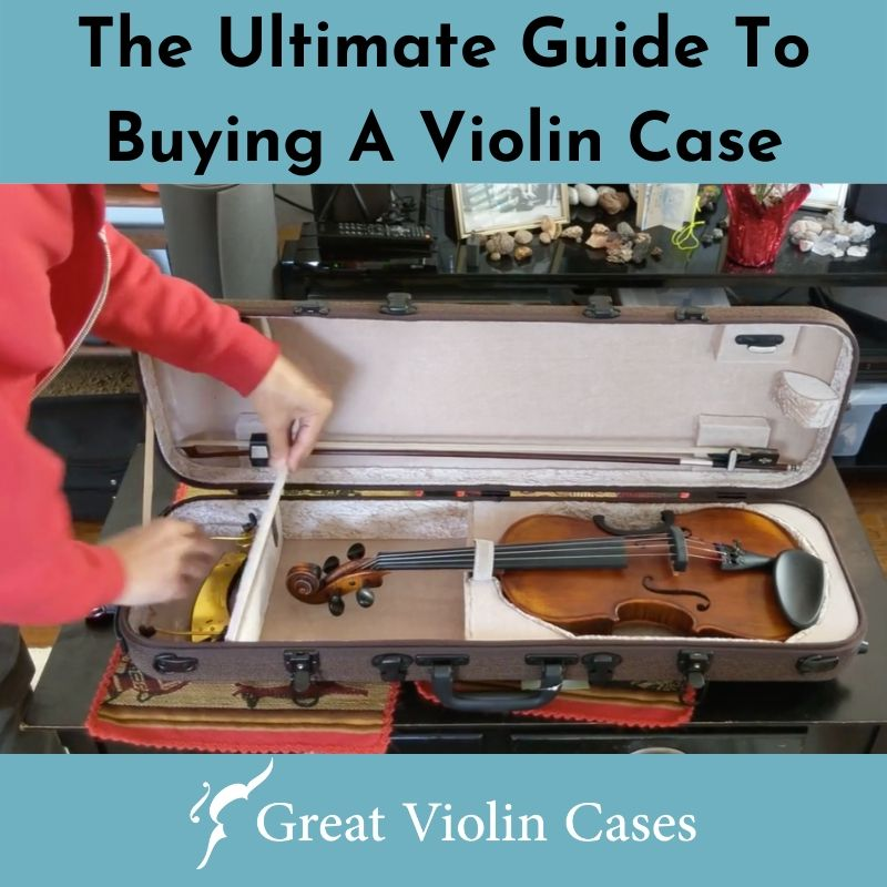 The Ultimate Guide To Buying A Violin Case
