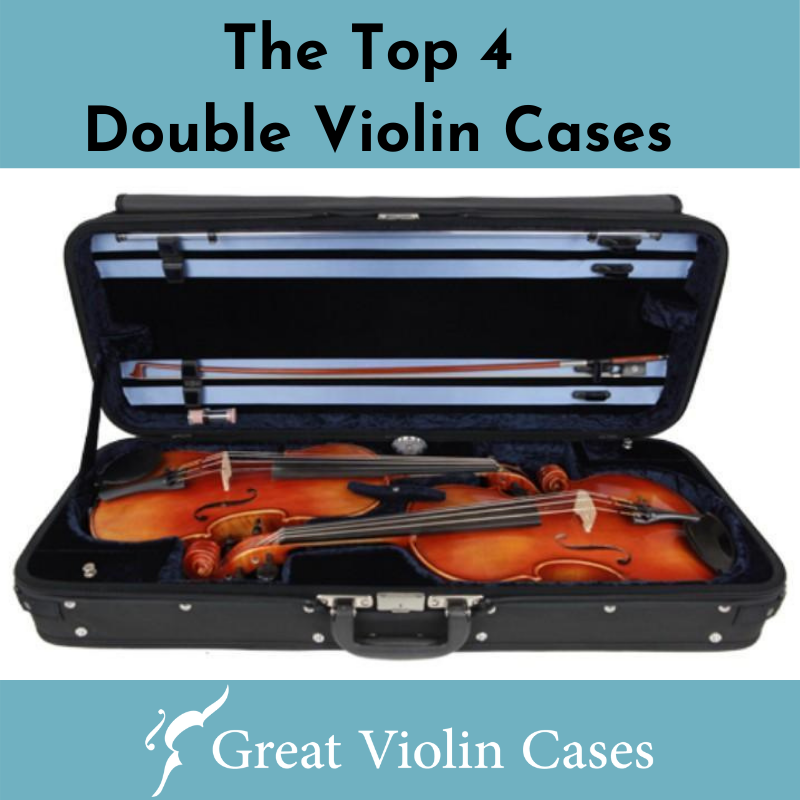 The Top 5 Double Violin Cases