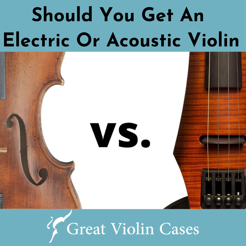 Should You Get An Electric Or Acoustic Violin