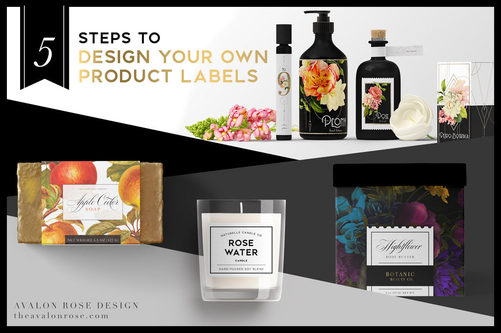 5 Steps To Design Your Own Product Labels Avalon Rose Design