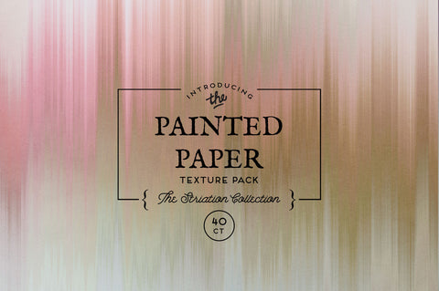 Painted Paper Textures The Striation Collection