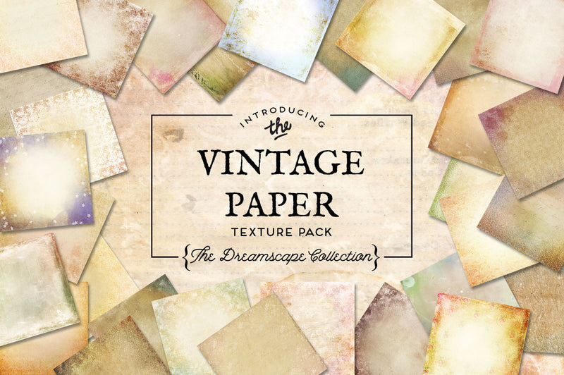 Vintage Paper Textures The Dreamscape Collection