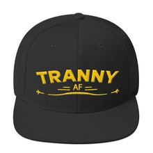 Load image into Gallery viewer, TRANNY AF-Snapback Hat