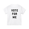 Vote For Me T-Shirt