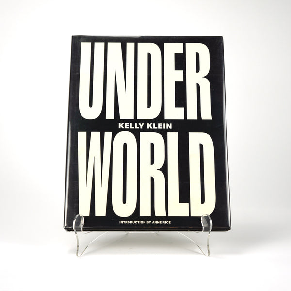 Underworld, Kelly Klein, with an introduction by Anne Rice.  Alfred A. Knopf, 1995.  First Edition. Available at Fonfrege.com