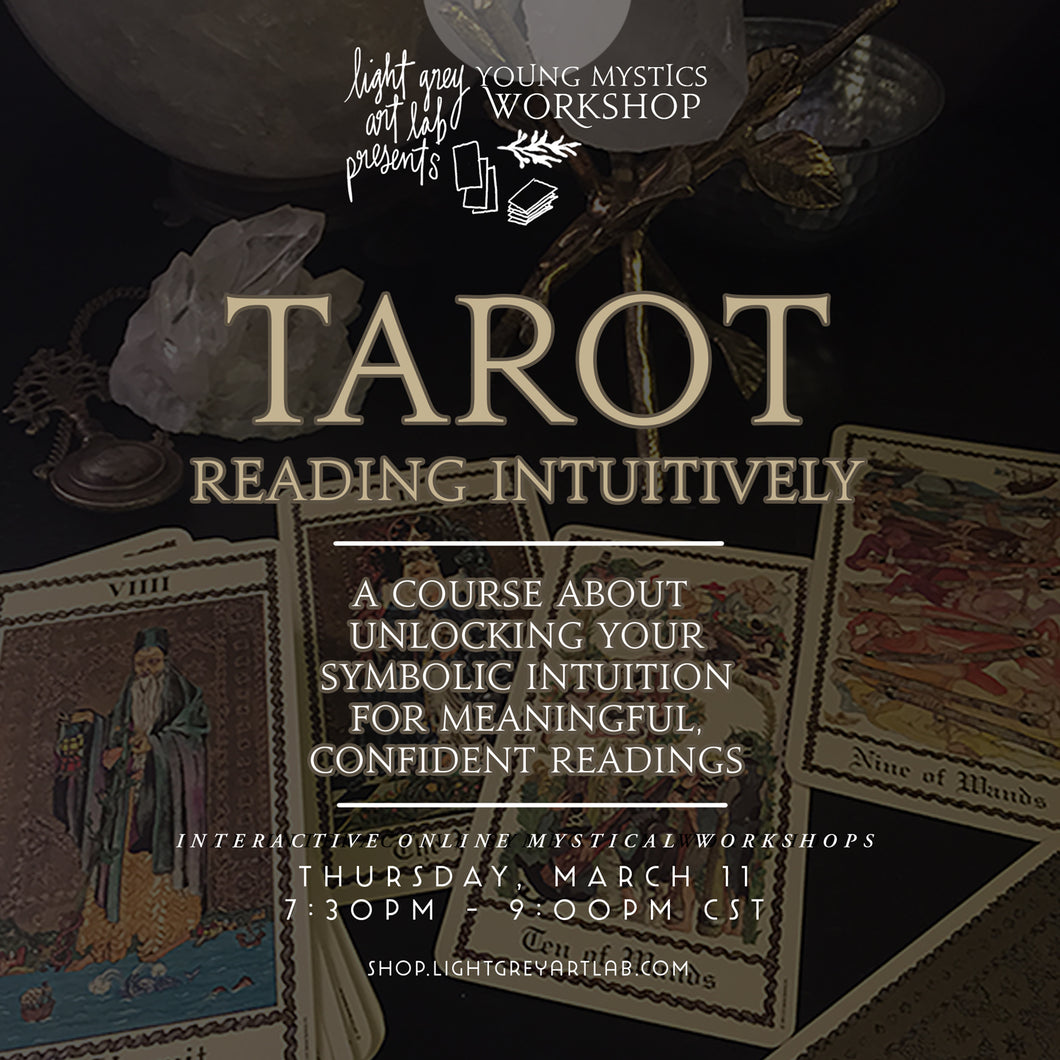 RECORDING OF: Intuitive Reading: TAROT • A Young Mystics Online Course