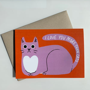 """I Love You More Than Cats"" Greeting Card by Kim Bogeman"