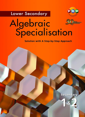 Algebraic Specialisation Lower Secondary 1 and 2 (Year 7 & 8) - Singapore Books
