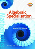 Algebraic Specialisation Upper Secondary 3 and 4 (Year 9 & 10) - Singapore Books