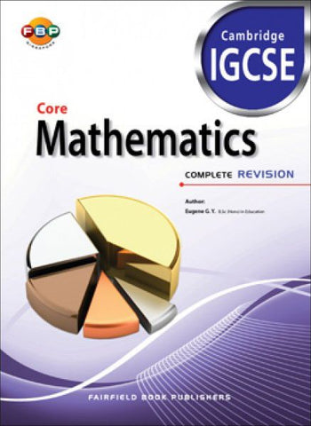 Cambridge IGCSE: Core Mathematics Complete Revision (for Year 10, 11 & 12) - singapore-books