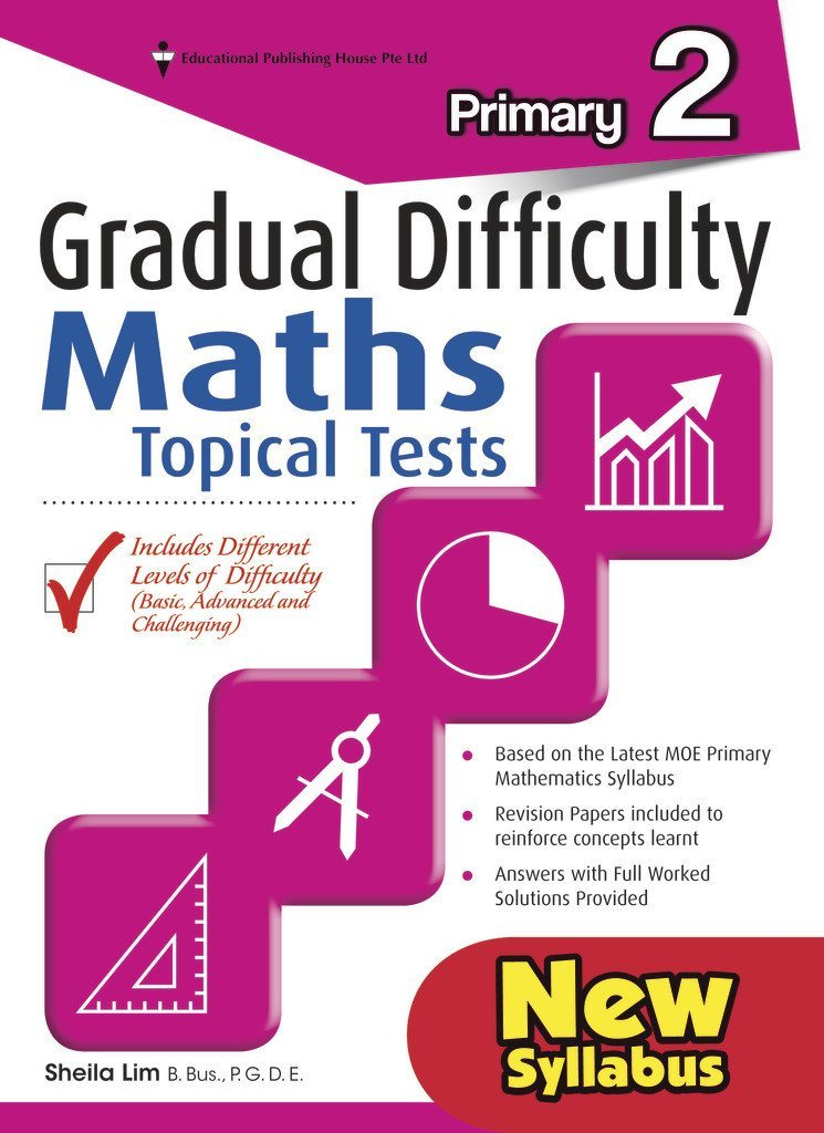 Gradual Difficulty Maths Topical Tests Primary 2 - Singapore Books