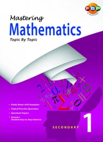 Mastering Mathematics Topic by Topic Secondary 1 (Year 7) - singapore-books
