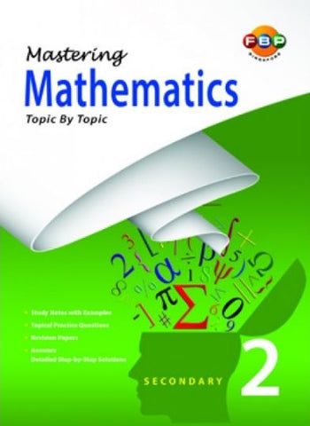 Mastering Mathematics Topic by Topic Secondary 2 (Year 8) - singapore-books