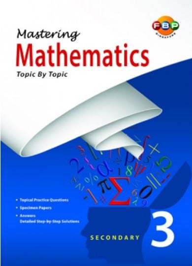 Mastering Mathematics Topic by Topic Secondary 3 (Year 9) - Singapore Books