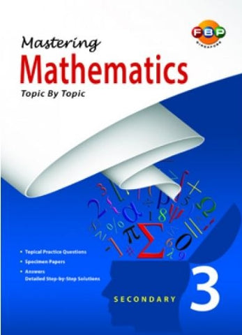 Mastering Mathematics Topic by Topic Secondary 3 (Year 9) - singapore-books