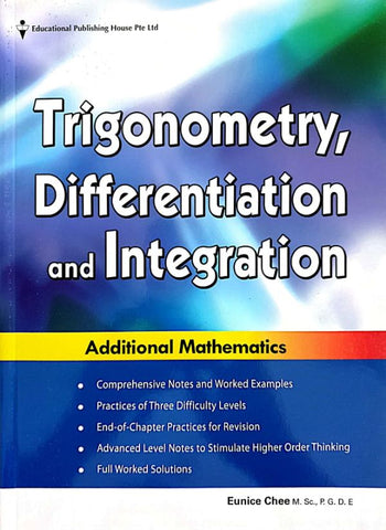 Trigonometry, Differentiation and Integration IGCSE Additional Mathematics (for Year 10, 11 & 12)