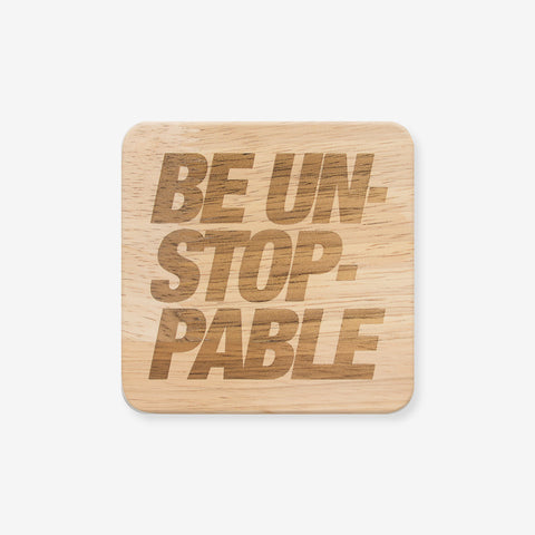 Be Unstoppable Wooden Coaster