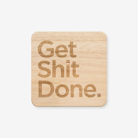 Get Shit Done Wooden Coaster