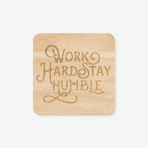 Work Hard Stay Humble Wooden Coaster