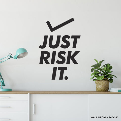 Just Risk It Wall Decal