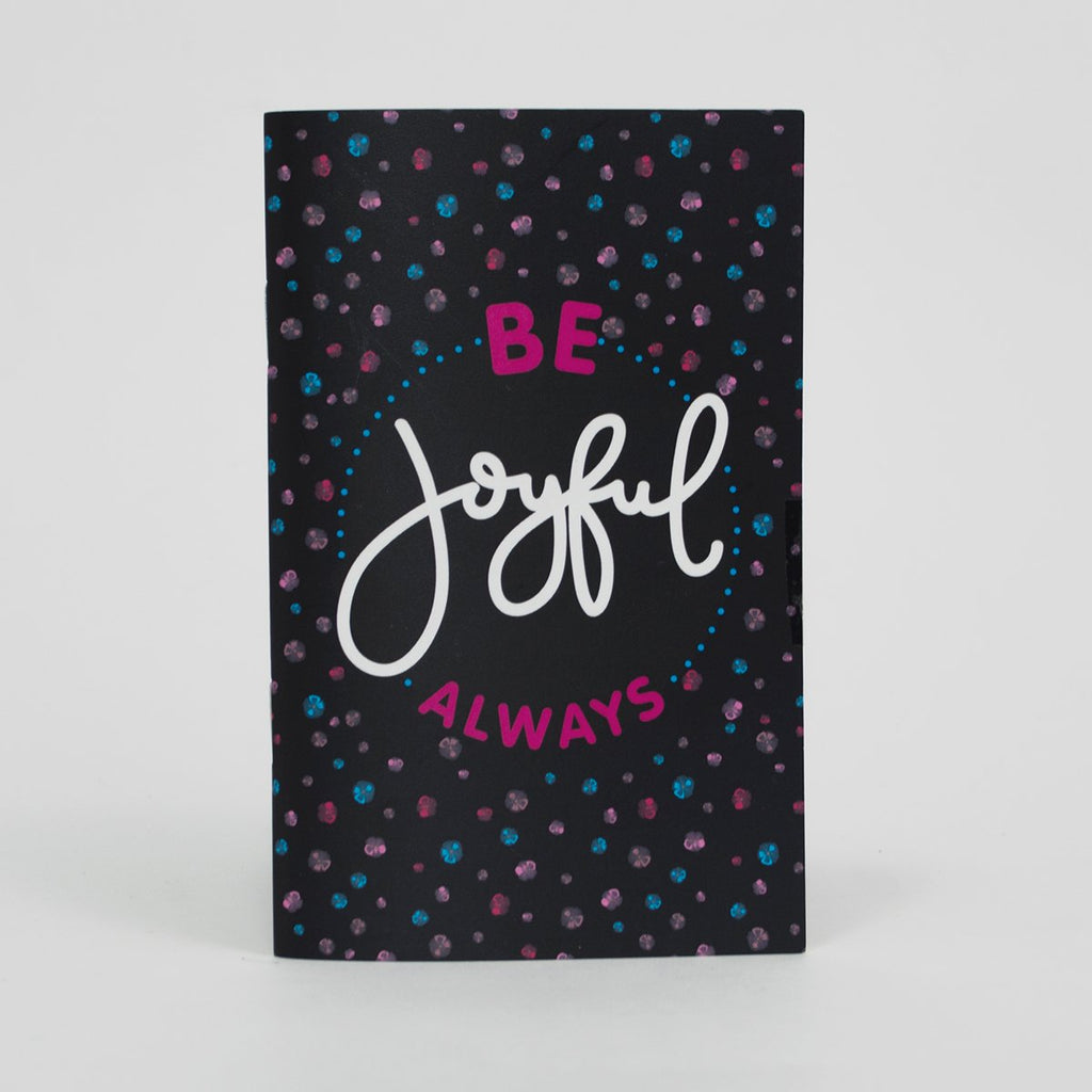 Be Joyful Always Pocket Notebook - 3.5 in x 5.5 in