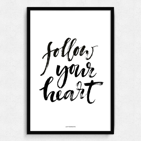 Follow Your Heart Art Print