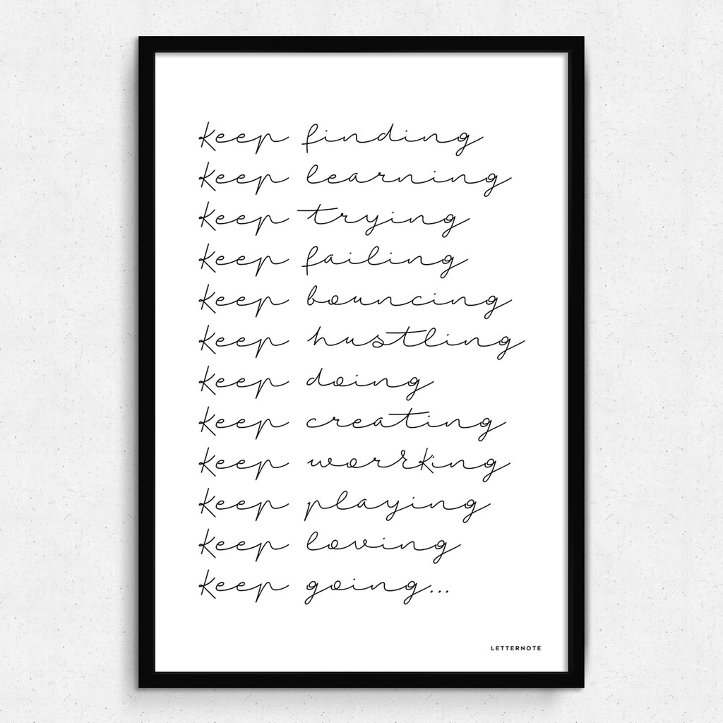 Keep At It Art Print