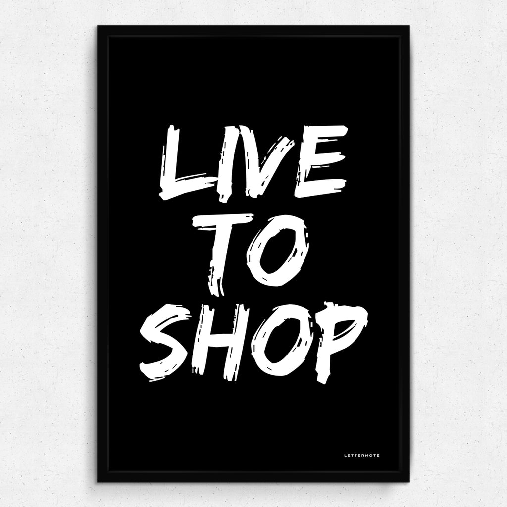 Live to Shop Art Print