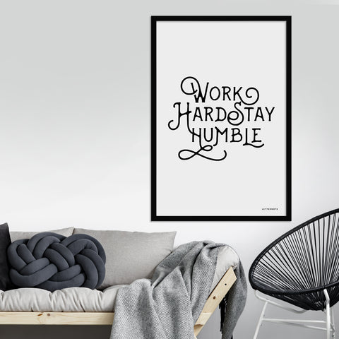 Work Hard Stay Humble Art Print