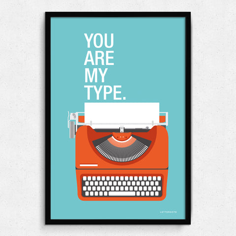 You are my type Art Print