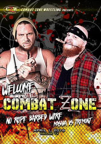 "CZW ""Welcome To The Combat Zone"" 4/1/2016 DVD"