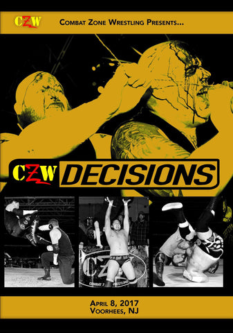 "CZW ""Decisions"" 4/8/17 DVD"