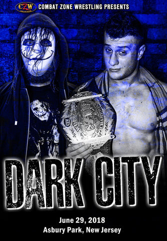 "CZW ""Dark City"" 6/29/2018 DVD"