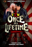 "CZW ""Once In A Lifetime"" 8/5/2017 DVD"