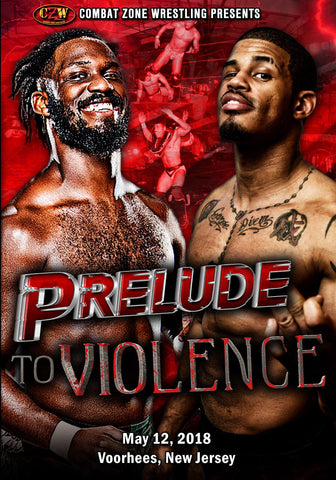 "CZW ""Prelude to Violence"" 5/12/2018 DVD"