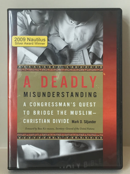 A Deadly Misunderstanding: A Congressman's Quest to Bridge the Muslim-Christian Divide (Audio Book)