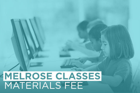 Melrose Classes: Materials Fees