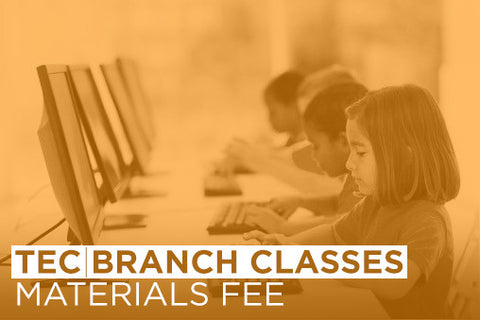 TEC & Branch Classes: Materials Fees