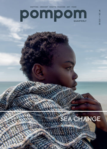 Pom Pom Quarterly Magazine - Sea Change Issue 30