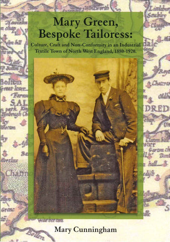 Mary Green, Bespoke Tailoress: , in an Industrial NW Textile Town  1880-1920