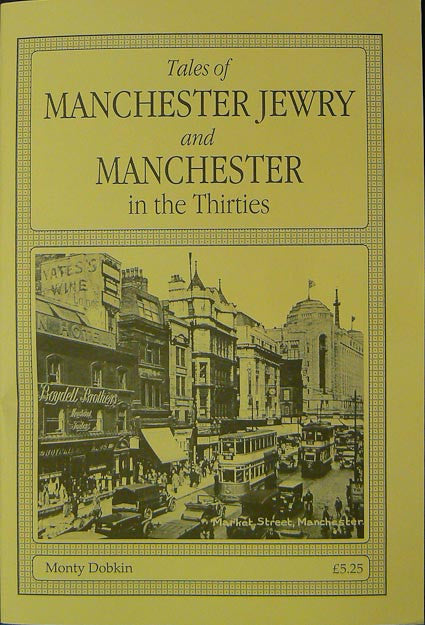 Tales of Manchester Jewry and Manchester in the Thirties