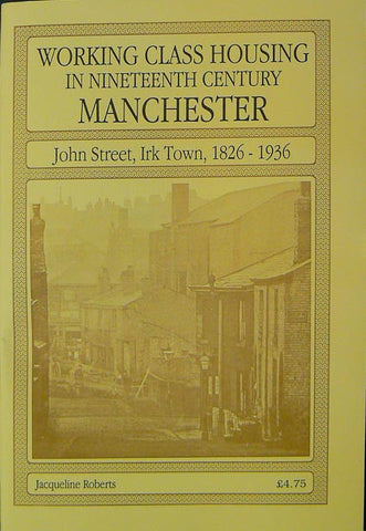 Working Class Housing in Nineteenth Century Manchester